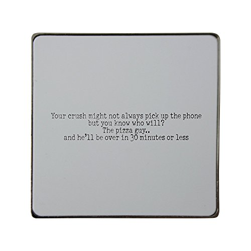 metal-square-fridge-magnet-with-your-crush-might-not-always-pick-up-the-phone-but-you-know-who-will-