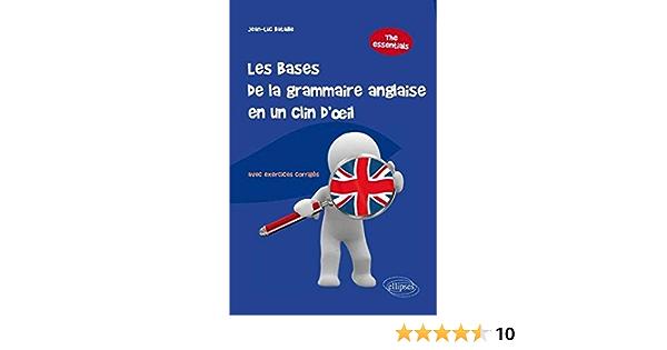Amazon Fr Les Bases De La Grammaire Anglaise En Un Clin D Oeil Bataille Jean Luc Odde Jean Francois Livres
