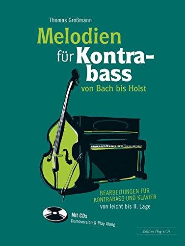 Melodien für Kontrabass von Bach bis Holst: Bearbeitungen für Kontrabass und Klavier von leicht bis II. Lage