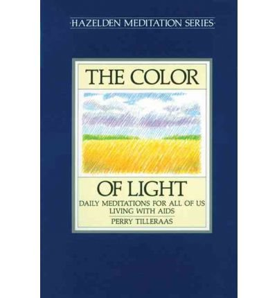 [ THE COLOR OF LIGHT DAILY MEDITATIONS FOR ALL OF US LIVING WITH AIDS BY TILLERAAS, PERRY](AUTHOR)PAPERBACK