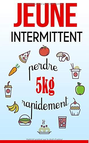 Jeûne Intermittent: Perdre 5 kg rapidement por Claire Beauchamp