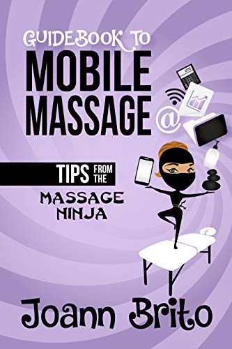 Guidebook to Mobile Massage: Tips from the Massage Ninja ...