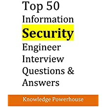 Top 50 Information Security Engineer Interview Questions & Answers (English Edition)