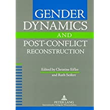 Gender Dynamics and Post-Conflict Reconstruction