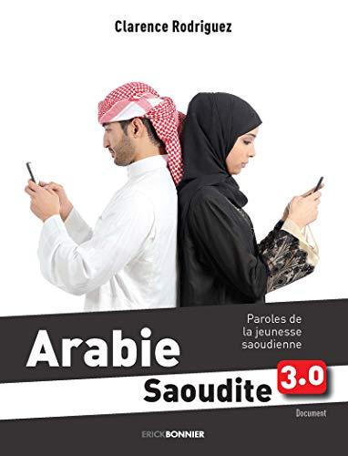 Arabie Saoudite 3.0 - Paroles de la jeunesse Saoudienne