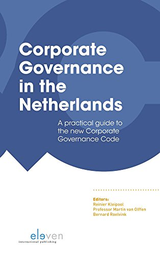 CORPORATE GOVERNANCE IN NETHERLANDS PB: a practical guide to the new Corporate Governance Code