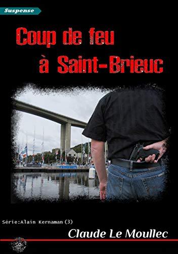 Coup de feu à Saint-Brieuc par [Le Moullec, Claude]