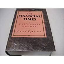 The Financial Times: A Centenary History by David Kynaston (1988-02-11)