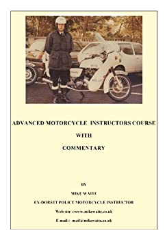 Police Advanced (Motorcycling) Riding Instructors Manual (English Edition) von [Waite, Mike]