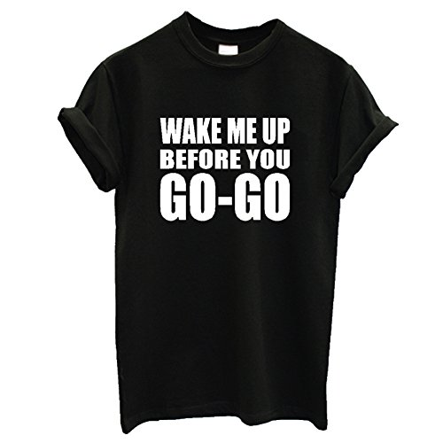 Unisex Wake Me Up Before You Go Go T-shirt - S to XXL