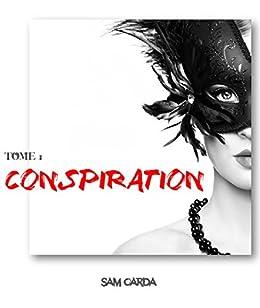 Conspiration: Tome 1 - La Colonie (French Edition)