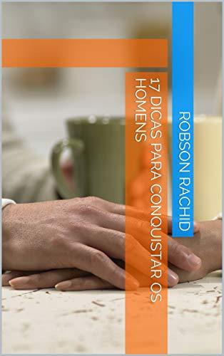 17 Dicas para Conquistar os Homens (Portuguese Edition) book cover