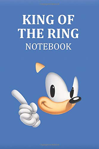 Sonic Notebooks (King of the Ring Notebook: Game Edition Notebooks, Lined Notebook, 6 x 9, 120 pages, Games Lover Gift, Play For Fun, Friendship, Sonic)