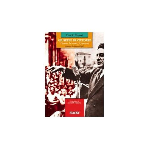 Giuseppe Di Vittorio L'uomo, La Storia, Il Pensiero. Con Dvd
