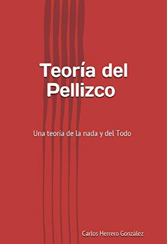 Teoría del Pellizco - Una teoría de la nada y del Todo por Carlos Herrero González