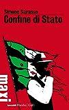 Confine di Stato: Il primo volume della Trilogia sporca dell'Italia