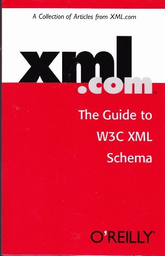 XML.com: The Guide to W3C XML Schema [Paperback] by Vlist, Eric van der