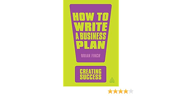 finch b. (2013) how to write a business plan kogan page