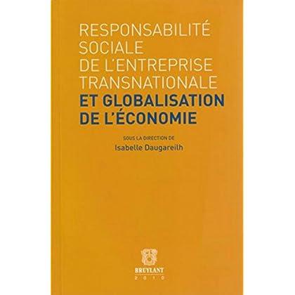 La responsabilité sociale de l'entreprise transnationale: Et globalisation de l'économie