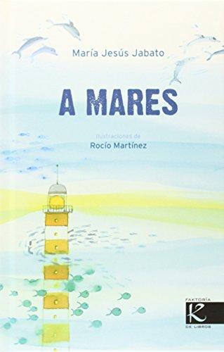 A mares por María Jesús Jabato Dehesa, Rocío Martínez