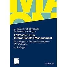 Fallstudien zum Internationalen Management: Grundlagen - Praxiserfahrungen - Perspektiven