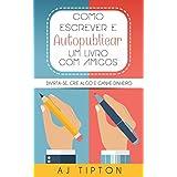 Como Escrever e Autopublicar um Livro com Amigos (Portuguese Edition)