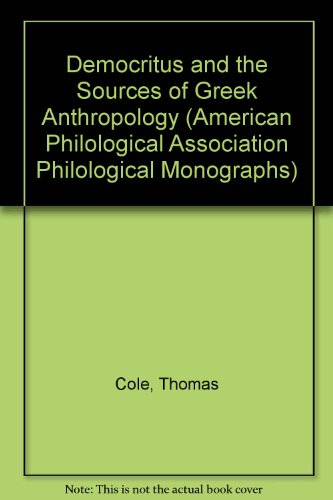 Democritus and the Sources of Greek Anthropology (American Philological Association Philological Monographs)