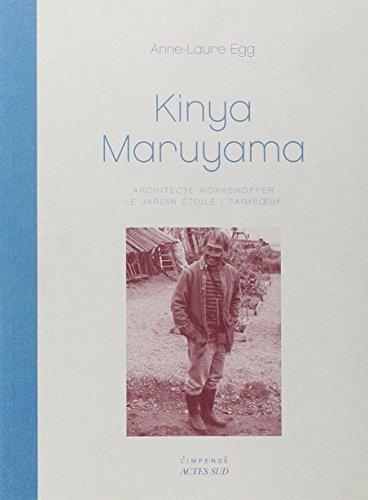 Kinya Maruyama : Architecte workshopper - Le jardin toil / Paimboeuf
