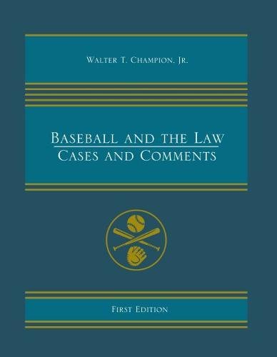 Baseball and the Law: Cases and Comments por Jr. Walter T. Champion