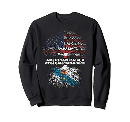 American Raised with Galician Roots Galicia  Sweatshirt -