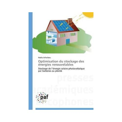 [(Optimisation Du Stockage Des Energies Renouvelables)] [By (author) Achaibou Nadia] published on (December, 2014)