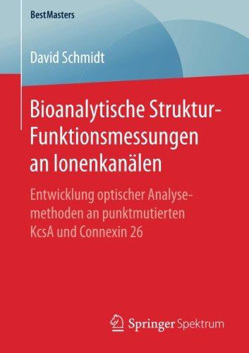 Bioanalytische Struktur-Funktionsmessungen an Ionenkanälen: Entwicklung optischer Analysemethoden...