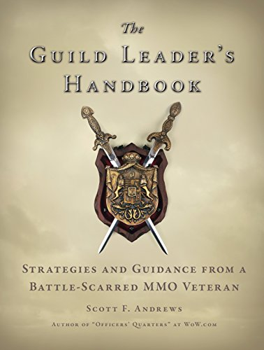 The Guild Leader's Handbook: Strategies and Guidance from a Battle-Scarred MMO Veteran (Mailbox Fun)
