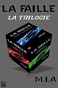 La Faille - La trilogie (édition spéciale : bundle 3 livres) par [M.I.A]