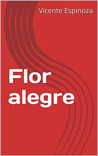 Flor alegre por Vicente Espinoza