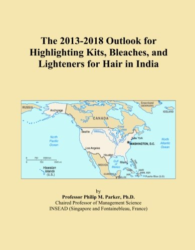 The 2013-2018 Outlook for Highlighting Kits, Bleaches, and Lighteners for Hair in India