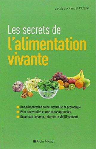 Les Secrets de l'alimentation vivante par Jacques-Pascal Cusin