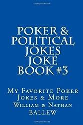 Poker & Political Jokes - Joke Book #3: My Favorite Poker Jokes & More: Volume 3 (Humor Series)