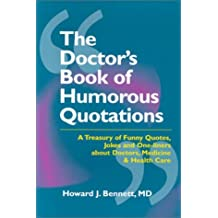 The Doctors Book of Humorous Quotations by Howard J. Bennett MD (2000-10-02)