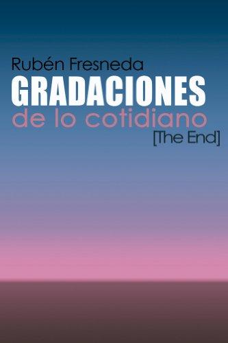Gradaciones de lo cotidiano. The End por Rubén Fresneda