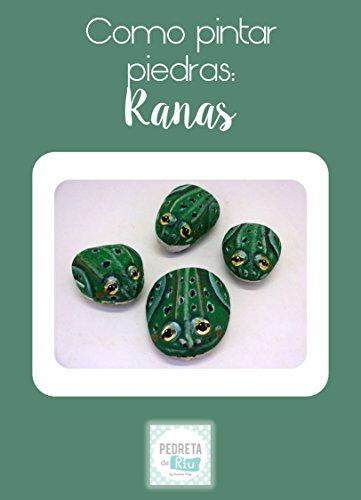 Como pintar piedras - Ranas por Pedreta de Riu Susana Puig