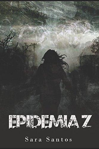 Epidemia Z: El Comienzo (E.Z) por sara santos