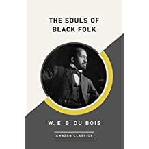 The Souls of Black Folk (AmazonClassics Edition)