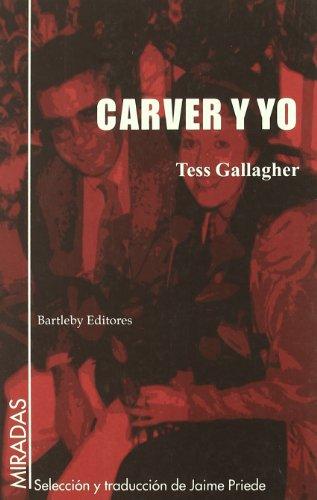 Carver Y Yo (Miradas) por Tess Gallagher
