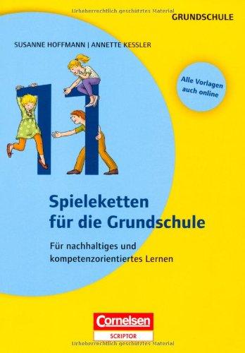Lernen im Spiel: 11 Spieleketten für die Grundschule: Für nachhaltiges und kompetenzorientiertes Lernen. Buch mit Kopiervorlagen über Webcode