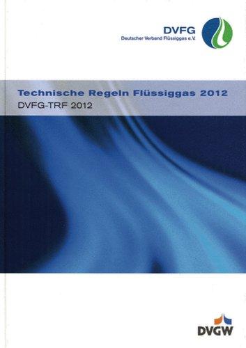Preisvergleich Produktbild Technische Regeln Flüssiggas 2012: DVFG-TRF 2012