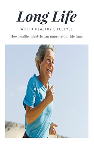 long-life-with-a-healthy-lifestyle-how-healthy-lifestyle-can-improve-our-life-time-english-edition