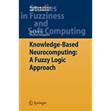 Knowledge-Based Neurocomputing: A Fuzzy Logic Approach (Studies in Fuzziness and Soft Computing) by Eyal Kolman (2010-12-15)