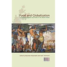 [(Food and Globalization: Consumption, Markets and Politics in the Modern World )] [Author: Frank Trentmann] [Jul-2008]