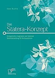 Das Statera-Konzept: Energetische, imaginative und bilaterale Selbstbehandlung für Krebspatienten